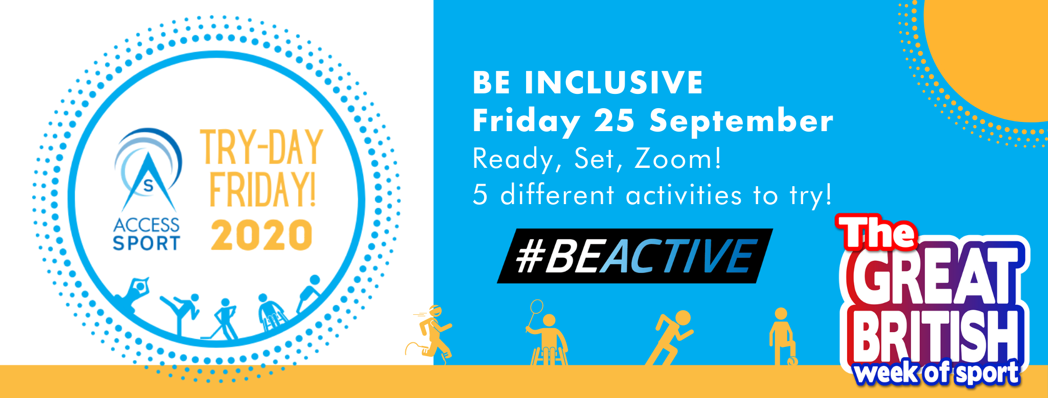 Try-Day Friday 2020. Friday 25 September. Ready, Set, Zoom! 5 different activities to try. #BeActive