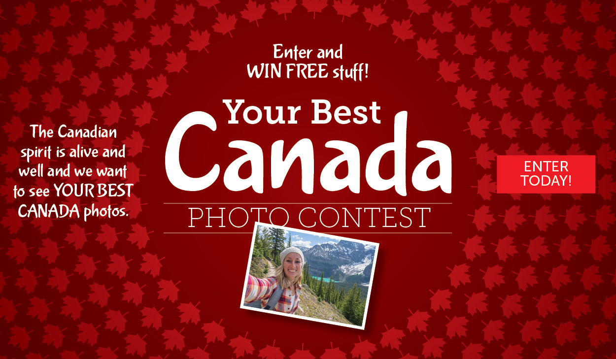 ENTER NOW! Your Best Canada Photo Contest!