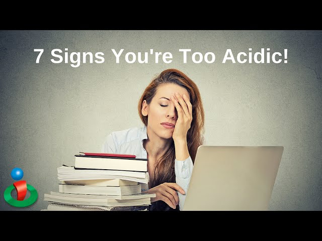 7 Signs and Stages of a Body That's Too Acidic  Sddefault