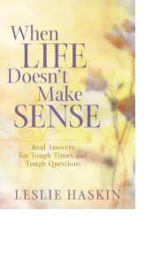 When Life Doesn't Make Sense by Leslie Haskin