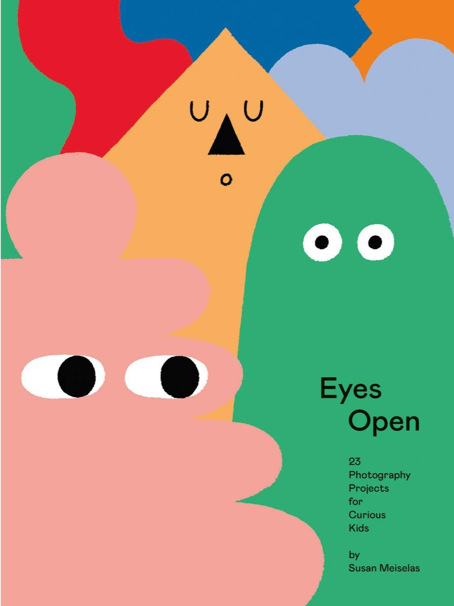 Cover image of Eyes Open: 23 Photography Projects for Curious Kids (Aperture, 2021)