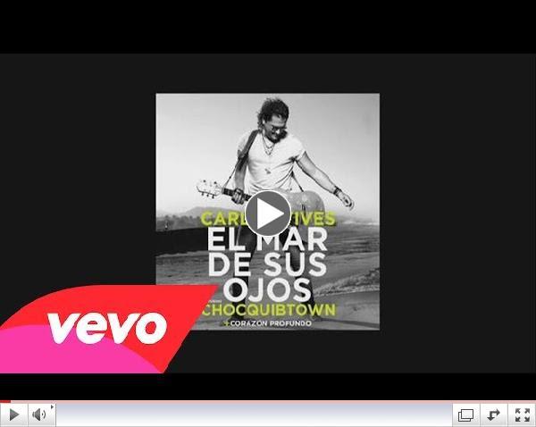 Carlos Vives feat. ChocQuibTown - El Mar de Sus Ojos