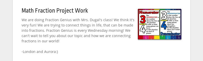 Math Fraction Project Work We are doing Fraction Genius with Mrs. Dugal's class! We think it's very...