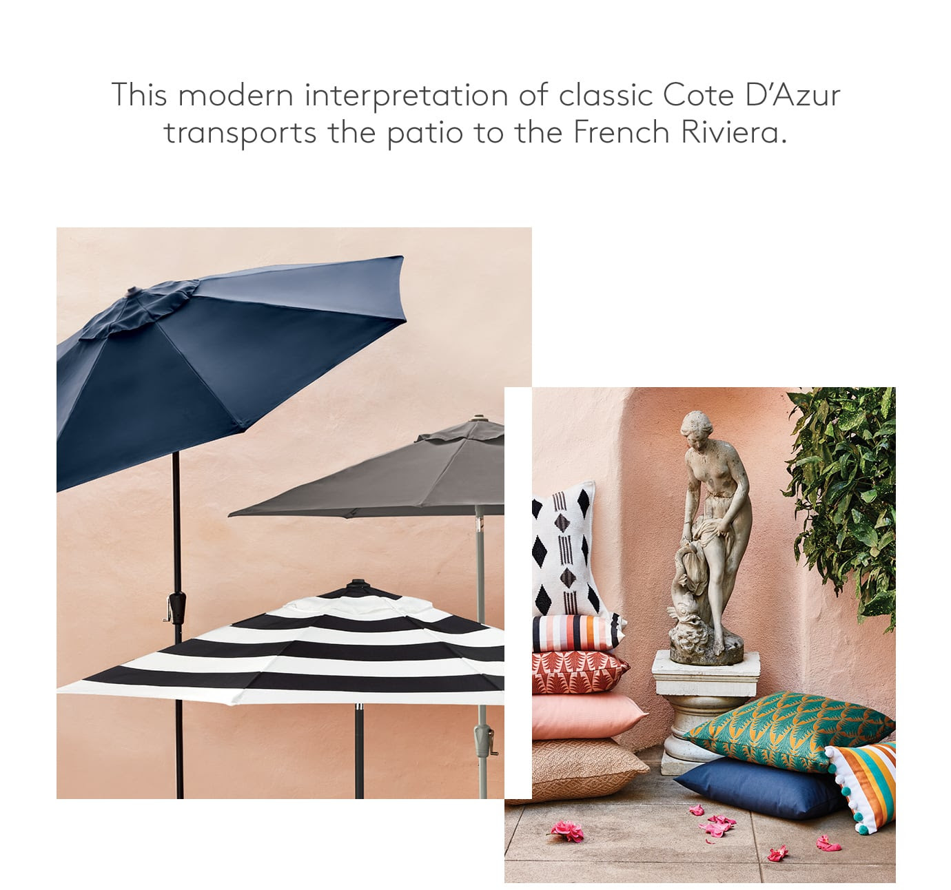 This modern interpretation of classic Cote D'Azur transports the patio to the French Riviera.