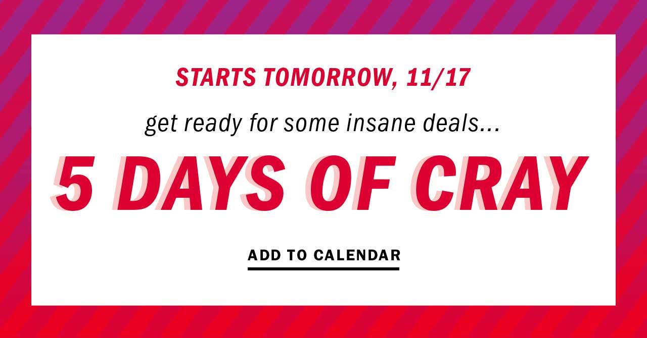 5 DAYS OF CRAY   ADD TO CALENDAR