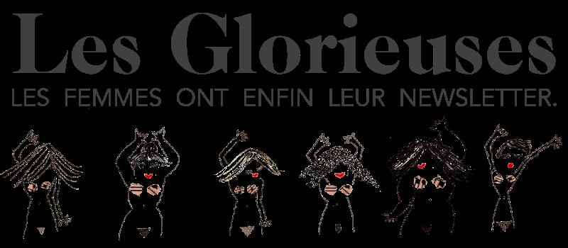 LES GLORIEUSES - LES FEMMES ONT ENFIN LEUR NEWSLETTER