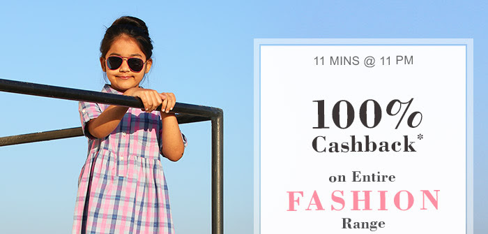 100% Cashback on Entire Fashion Range for 11 Mins @ 11 PM Tonight!