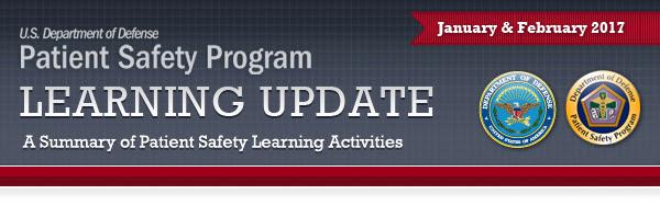 DoD Patient Safety Program Jan-Feb 2017 Learning Update