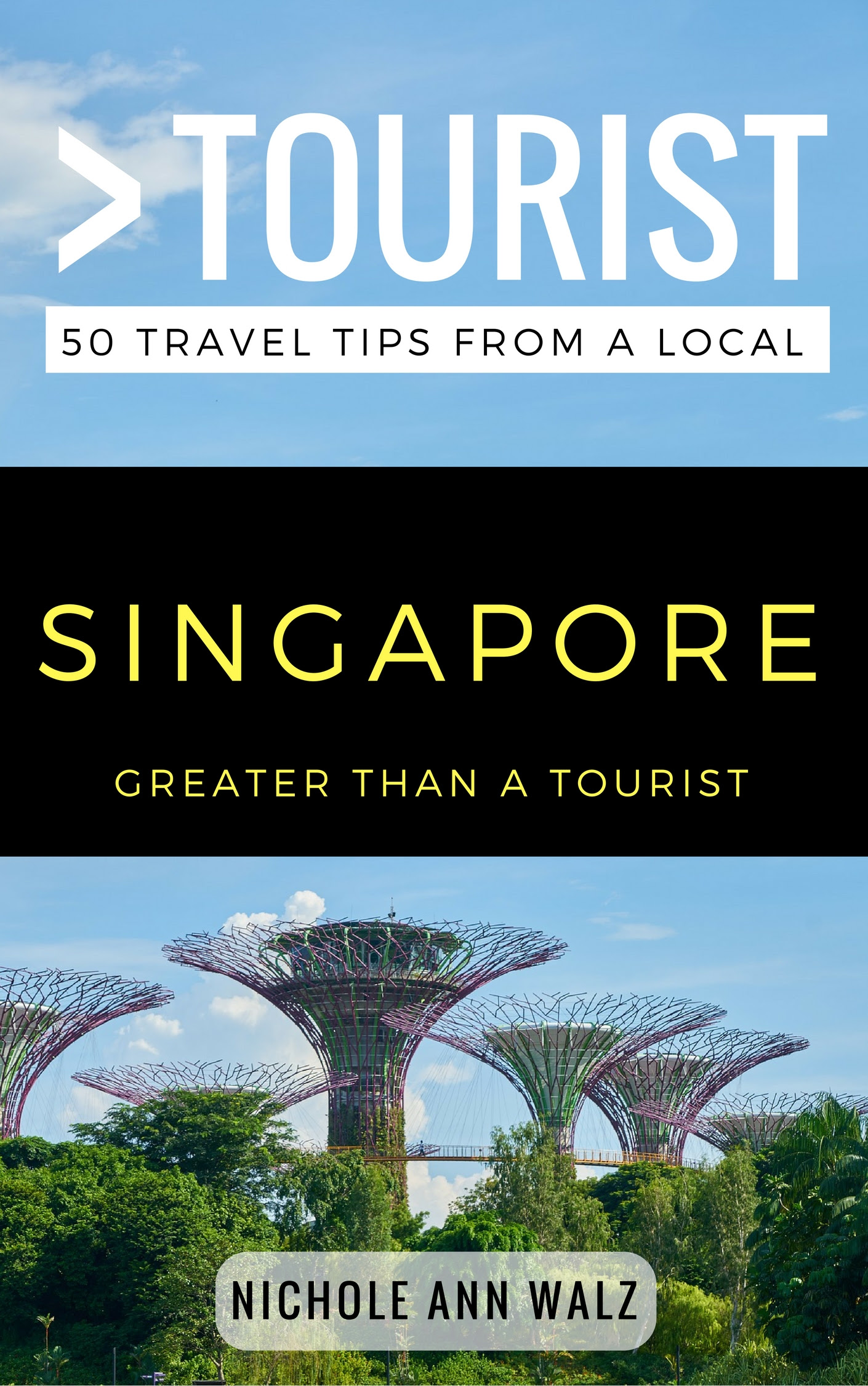 Greater Than A Tourist, Singapore: Nichole Ann Walz