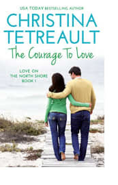 The Courage to Love by Christina Tetreault