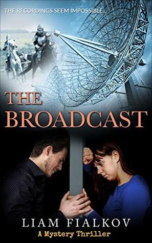 The Broadcast by Liam Fialkov