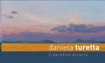DANIELA TURETTA. Il paradiso accanto