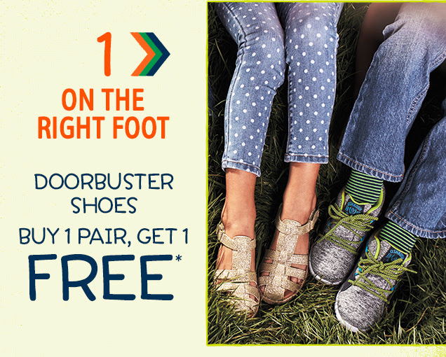 1 > On the right foot | Doorbuster shoes | Buy 1 pair, get 1 free*