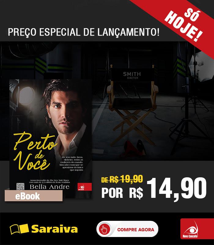 Perto de Você (Bella Andre) - Lançamento em e-Book por R$ 14,90.