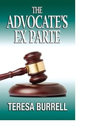 The Advocate's Ex Parte by Teresa Burrell