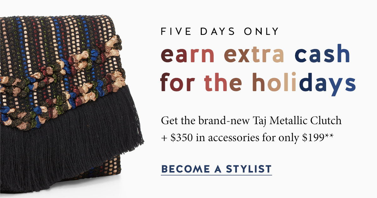 5 days only: earn extra cash for the holidays + Taj Metallic Clutch