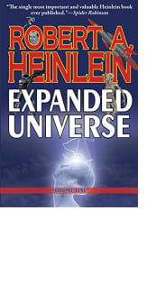 Expanded Universe: Volume One by Robert A. Heinlein