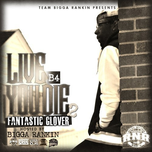 Fantastic Glover - Live b4 You Die WRNR cover