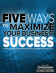 5 Ways to Maximize Your Business' Success