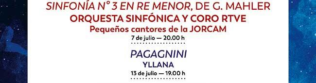 Sinfonía n3 en Re Menor, de G. Mahler. orquesta sinfónica y Coro Rtve. 7 julio 20:00h. / Pagagnini . Yllana. 13 julio 19:00h