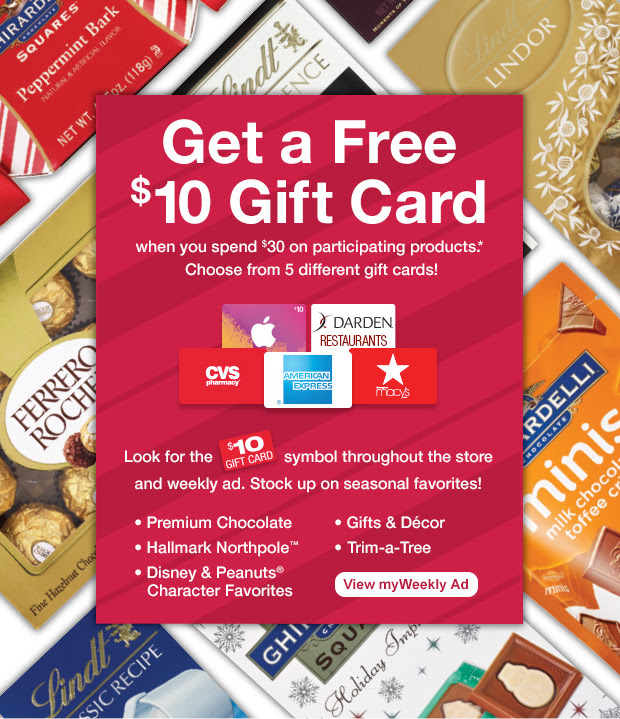 Get a Free $10 Gift Card when you spend $30 on participating products.* View myWeekly Ad.