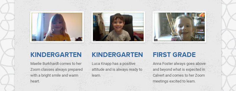 KINDERGARTEN Maelie Burkhardt comes to her Zoom classes always prepared with a bright smile and...