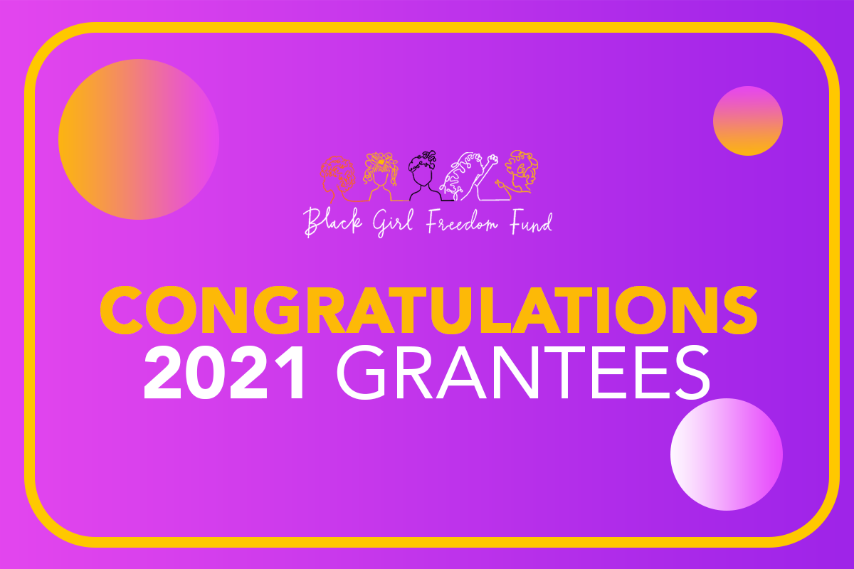 Announcing the Black Girl Freedom Fund's First Six Grantees