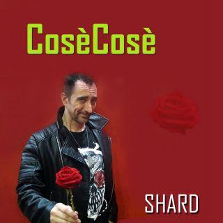 Shard - Cosècosè (Radio Date: 26-11-2019)