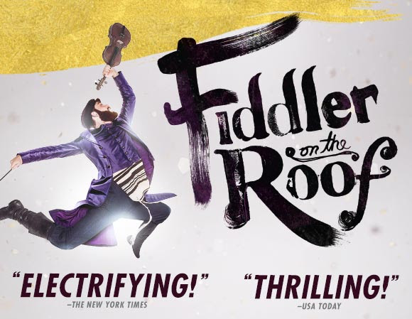 BUY TICKETS - Fiddler On The Roof MAY 7-19