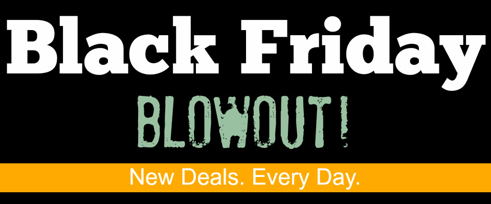 Black Friday Blowout Sale!