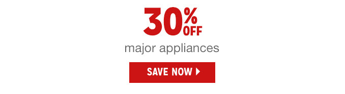 30% OFF major appliances   |   SAVE NOW