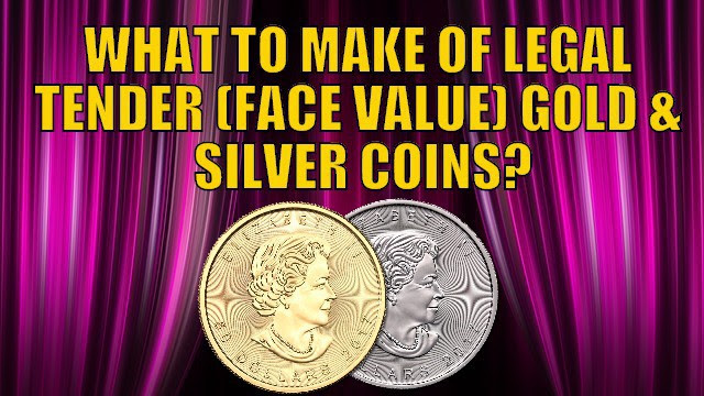 Should I Buy Legal Tender (Face Value) Gold and Silver Coins?