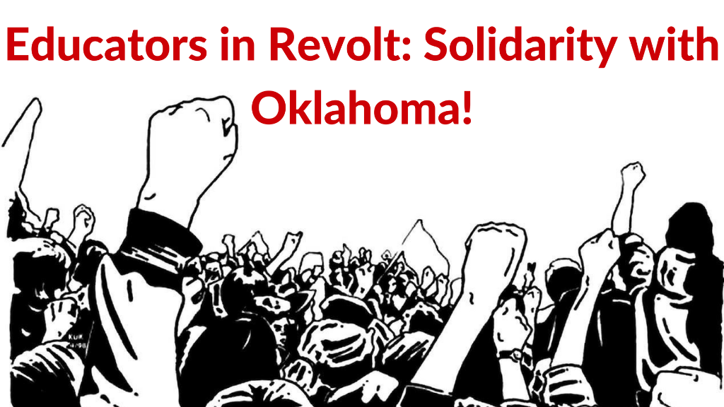 Educators in Revolt: Solidarity with Oklahoma!