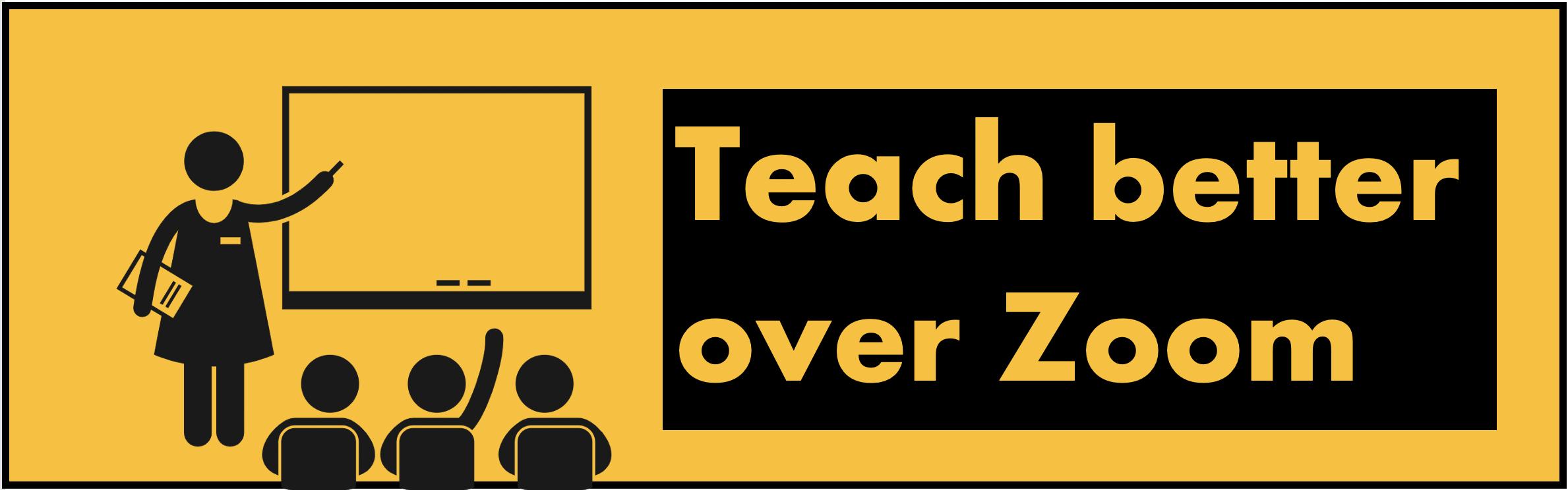 Teach better over Zoom
