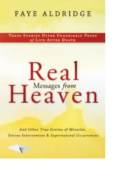 Real Messages from Heaven by Faye Aldridge
