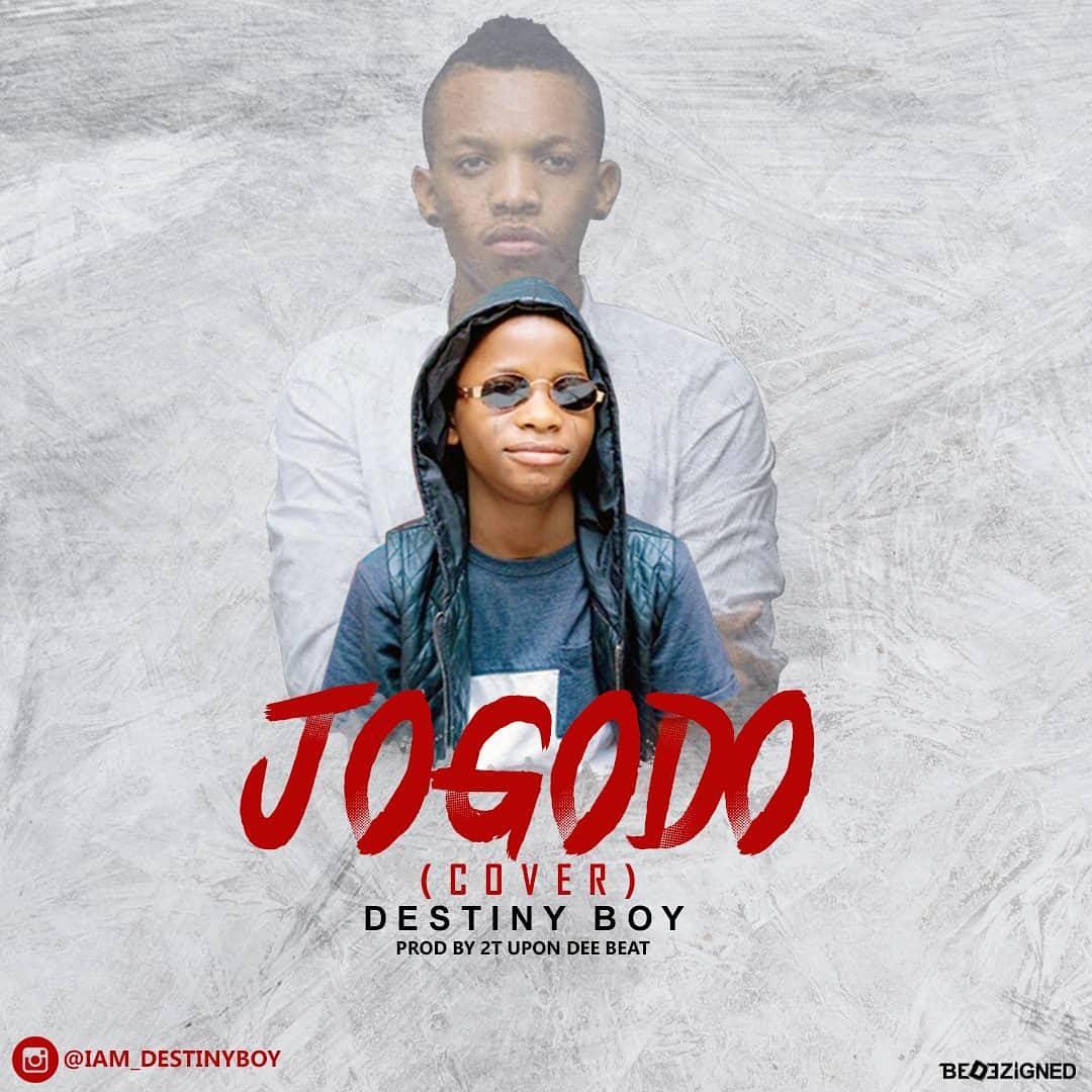 DOWNLOADMP3: Destiny Boy – Jogodo (Fuji Cover)