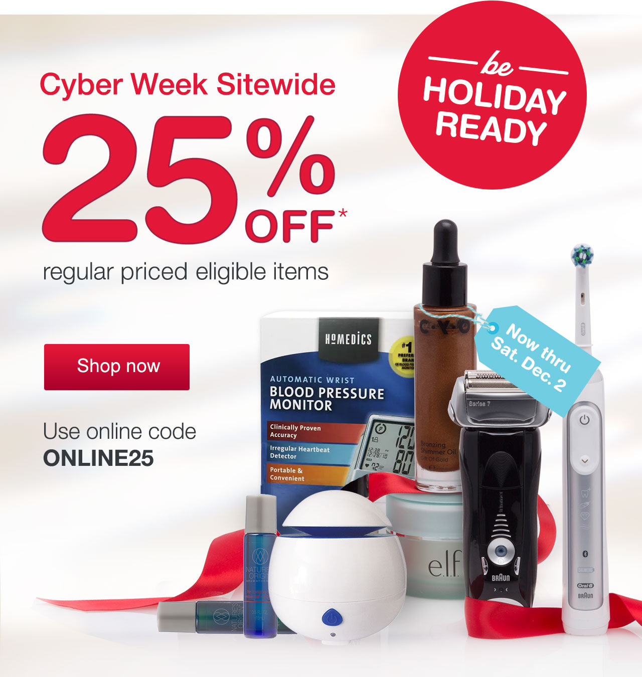 Be holiday ready - Cyber Week Sitewide - 25% OFF* Regular priced eligible items. Now thru Sat. Dec. 2. Shop now. Use online code ONLINE25