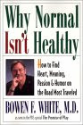 Why Normal Isn't Healthy by Bowen F. White, M.D.