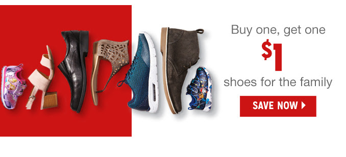 Buy one, get one $1 shoes for the family   |   SAVE NOW