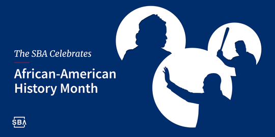 The SBA Celebrates African-American History Month