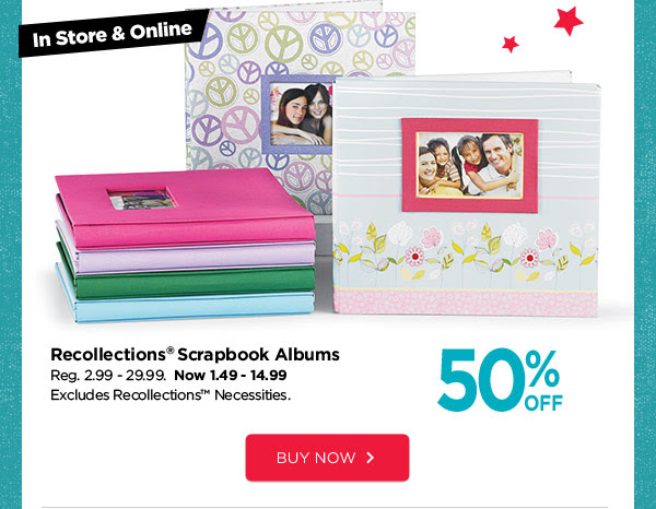 In Store & Online 50% OFF Recollections® Scrapbook Albums. Reg. 2.99 - 29.99. Now 1.49 - 14.99. Excludes Recollections™ Necessities. BUY NOW