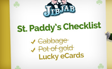 St. Paddy's Checklist: Cabbage, Pot of gold, Lucky eCards!