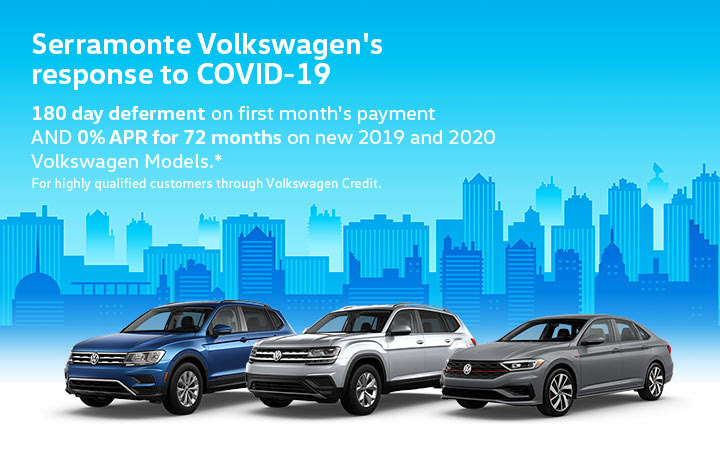 Serramonte Volkswagen COVID-19 response. 180 day deferment on first month's payment AND 0% APR for 72 months on new 2019 and 2020 Volkswagen Models.* For highly qualified customers through Volkswagen Credit.
