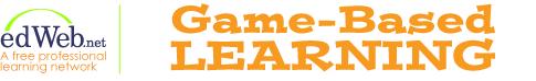 edWeb.net - Game-Based Learning