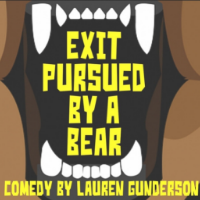 Exit Pursued by a Bear,comedy by Lauren Gunderson