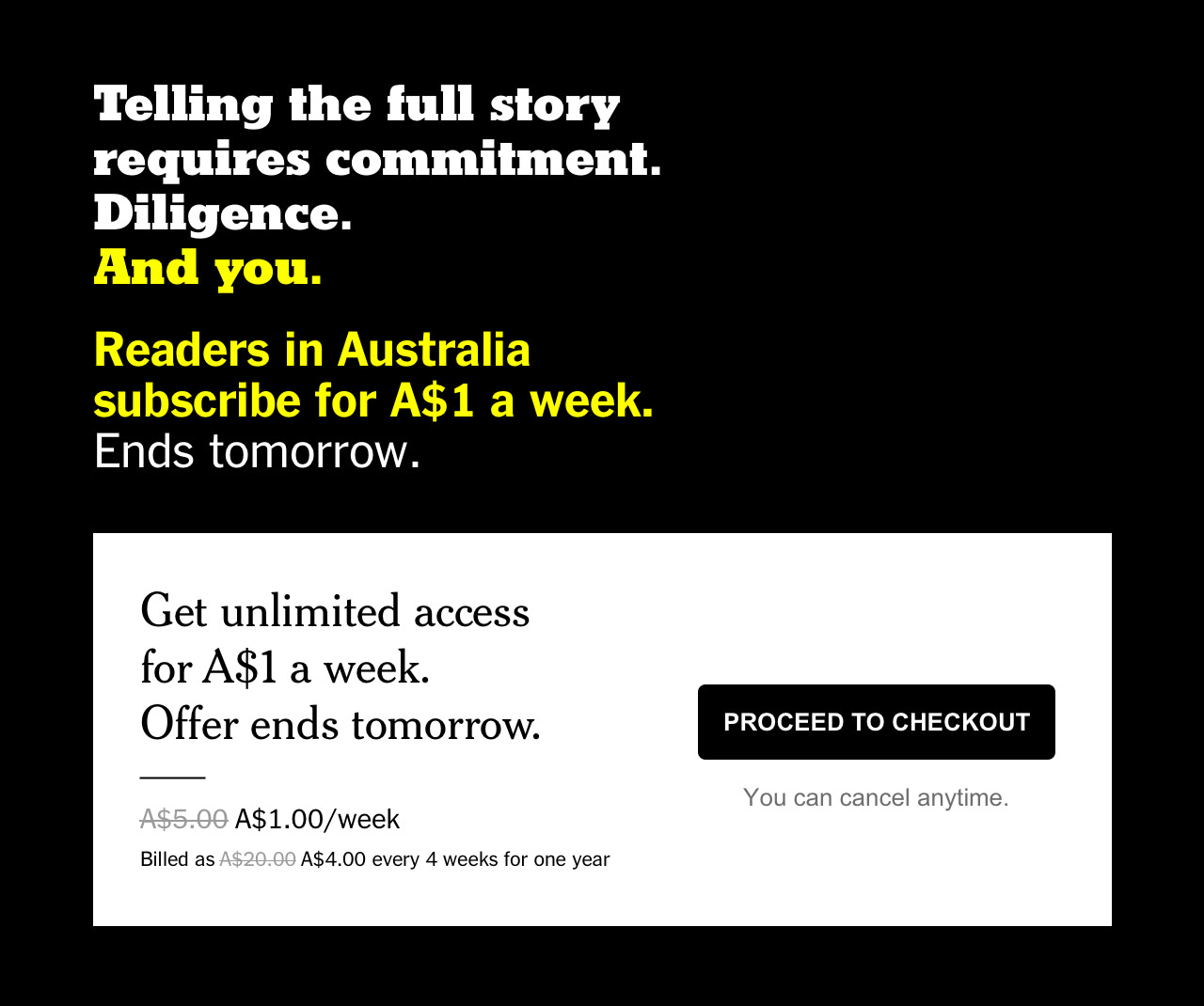 Telling the full story requires commitment. Diligence. And you. Readers in Australia subscribe for A$1 a week. Ends tomorrow.