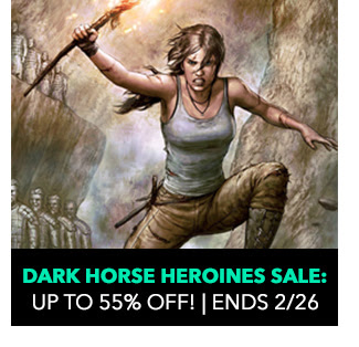 Dark horse Heroines Sale: up to 55% off! Ends 2/26.