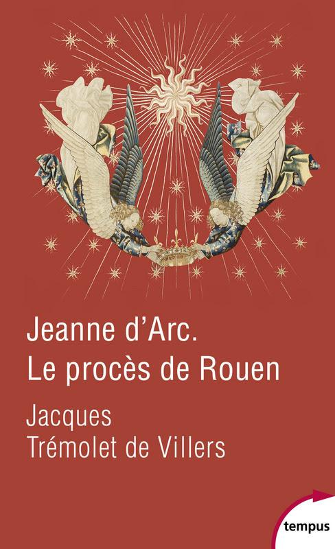 Jeanne d'Arc - Le procès de Rouen (Jacques Trémolet de Villers)