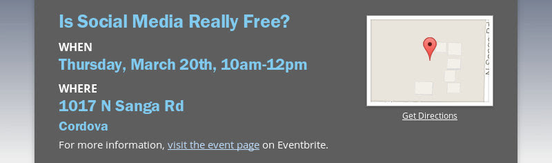 Is Social Media Really Free?WHENThursday, March 20th, 10am-12pmWHERE1017 N Sanga RdCordovaFor...