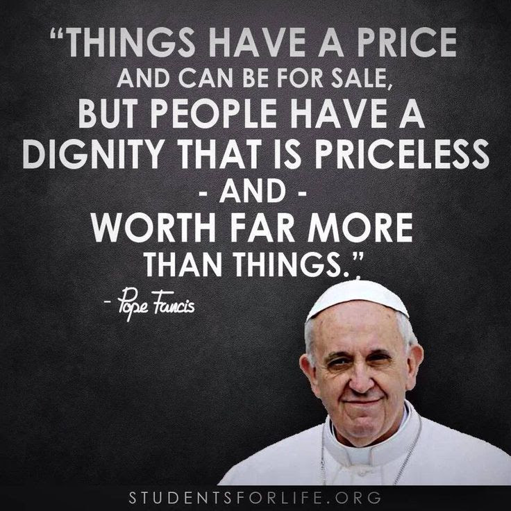 Dignity- Pope Francis: